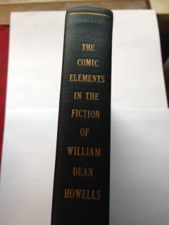 Image for The Comic Elements in the Fiction of William Dean Howells : a Dissertation Submitted in Partial Fulfillment of the Requirements for the Degree of Doctor of Philosophy