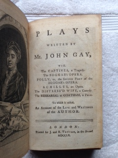 Image for Plays Written By Mr. John Gay, Viz. The Captives, a Tragedy. The Beggar's Opera. Polly, or, the Second Part of the Beggar's Opera. Achilles, an Opera. The Distress'd Wife, a Comedy. The Rehearsal of Goatham, a Farce. To Which is Added an Account of the Life and Writings of the Author